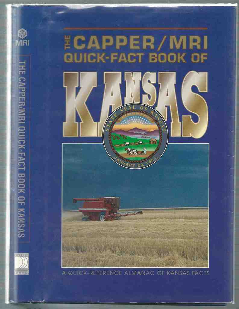 Image for The Capper/ MRI Quick Fact Book of Kansas A Quick Reference Almanac of Kansas Facts