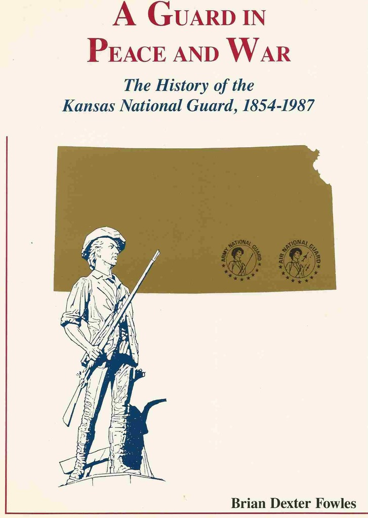 Image for A Guard in Peace and War  The History of the Kansas National Guard, 1854-1987