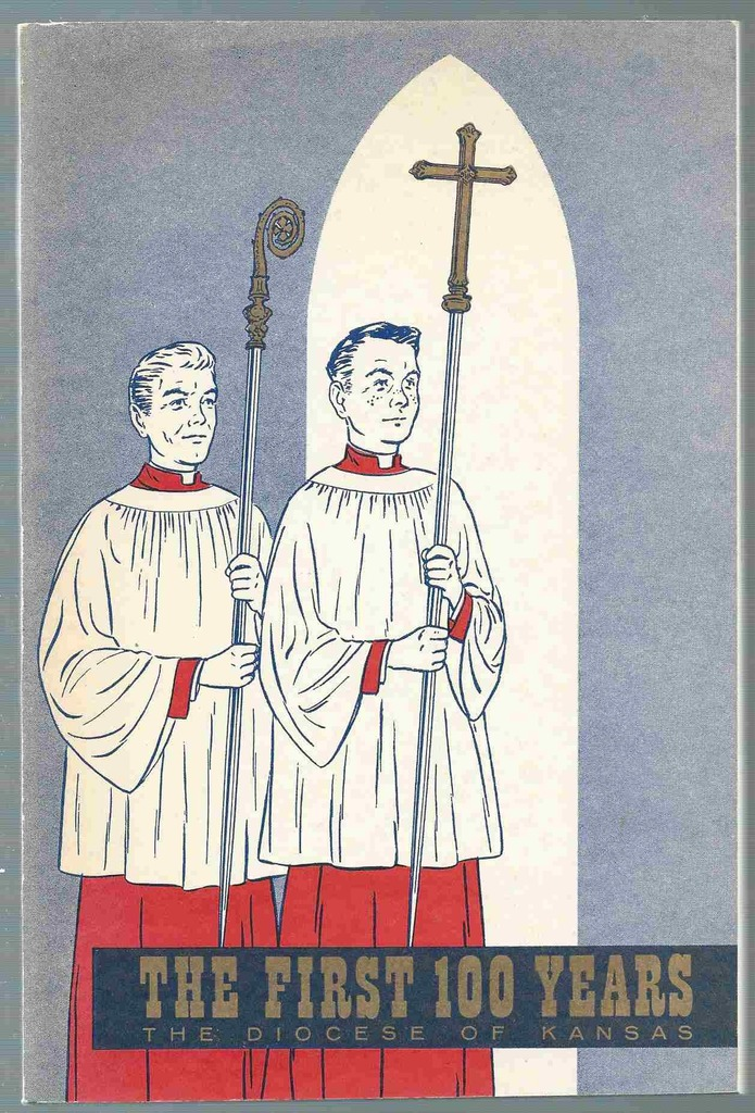 Image for The First 100 Years The Diocese of Kansas