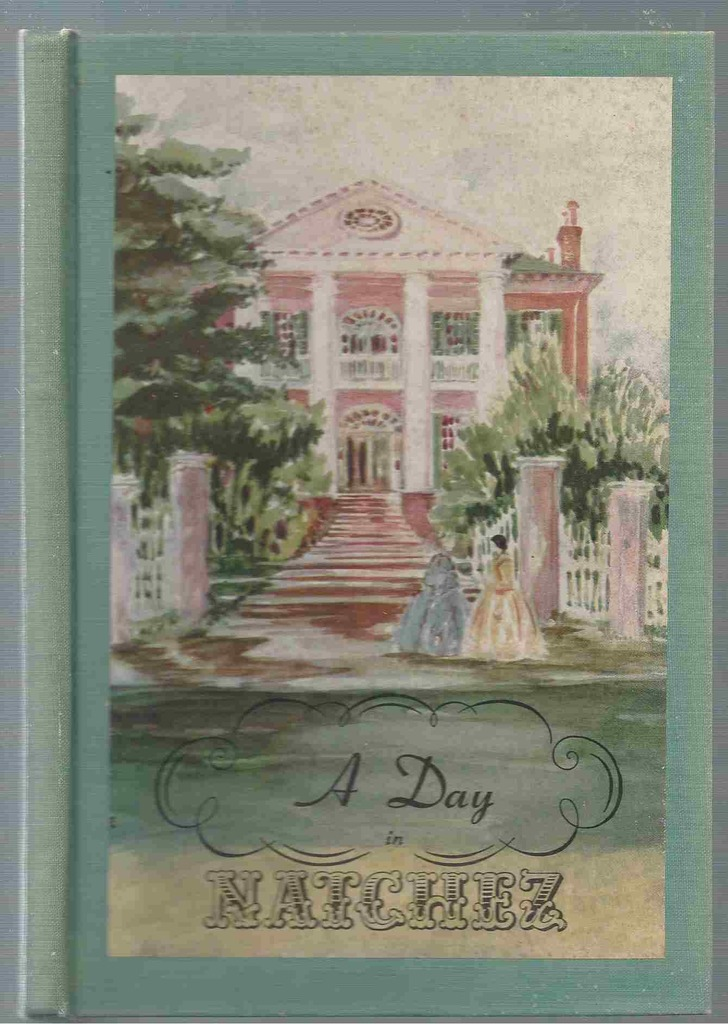 Image for A Day in Natchez An Informal Introduction to the Most Romantic Locality in the South