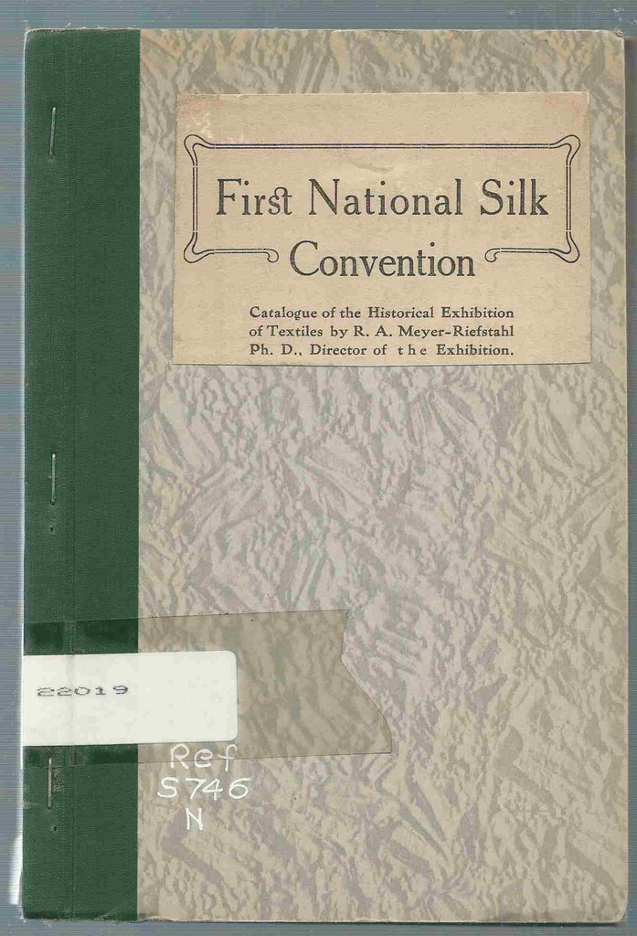 Image for First National Silk Convention: Catalogue of the Historical Exhibition of Textiles