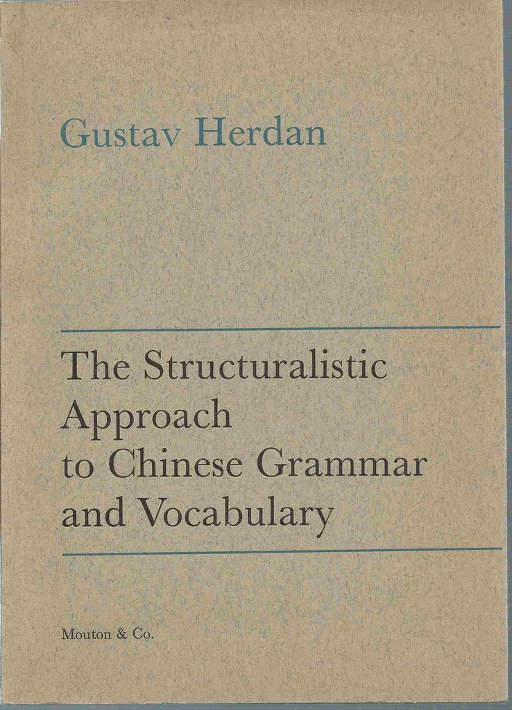 Image for The Structuralistic Approach to Chinese Grammar and Vocabulary: Two Essays