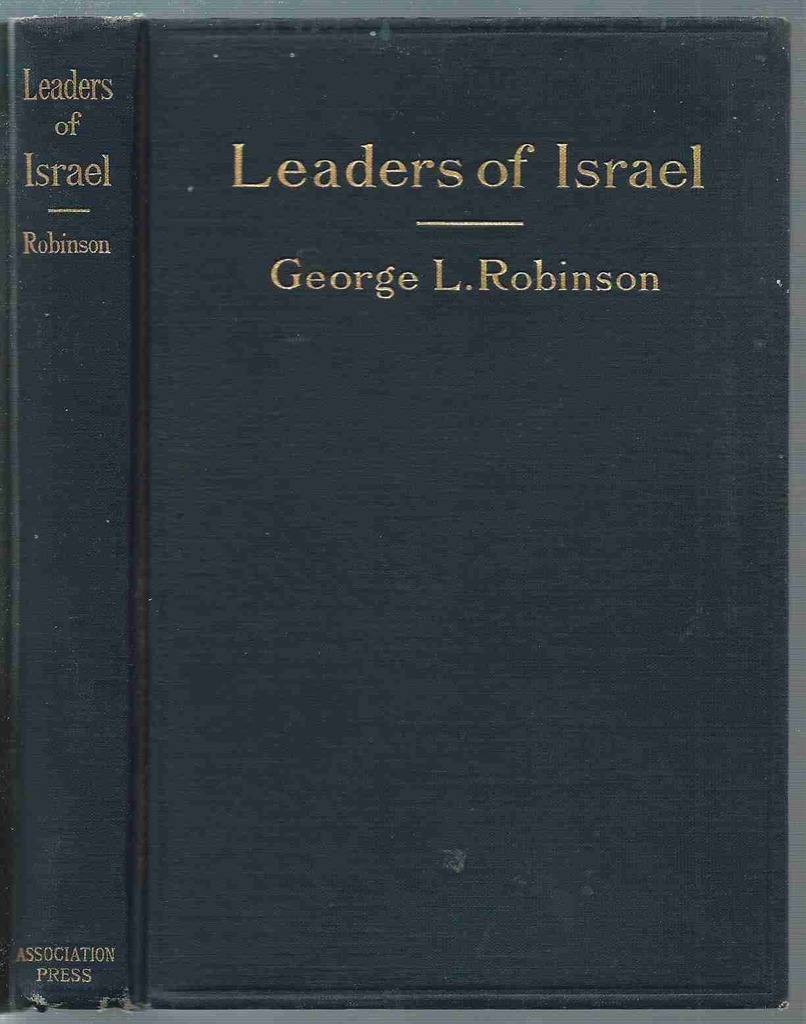 Image for Leaders of Israel A Brief History of the Hebrews from the Earliest Times to the Downfall of Jerusalem, A. D. 70