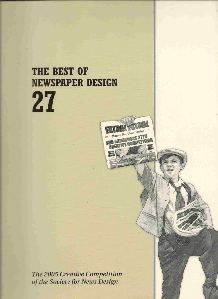 Image for Edition 27: the Best of Newspaper Design The 2005 Creative Competition of the Soicety for News Design