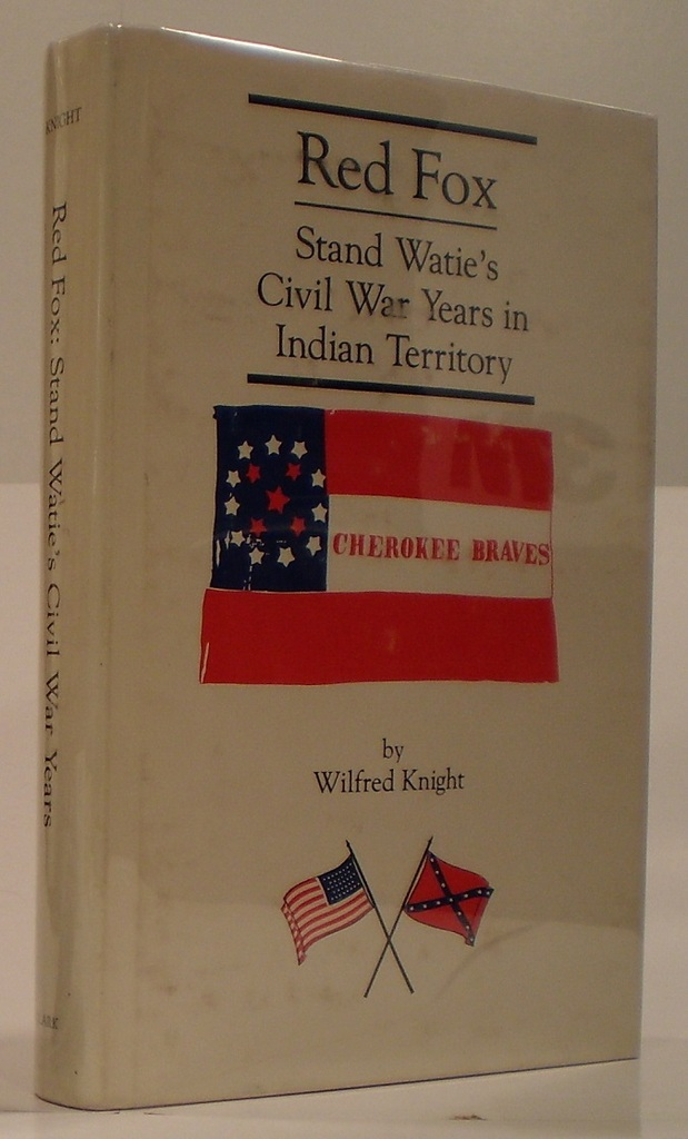 Image for Red Fox  Stand Watie and the Confederate Indian Nations During the Civil War Years in Indian Territory
