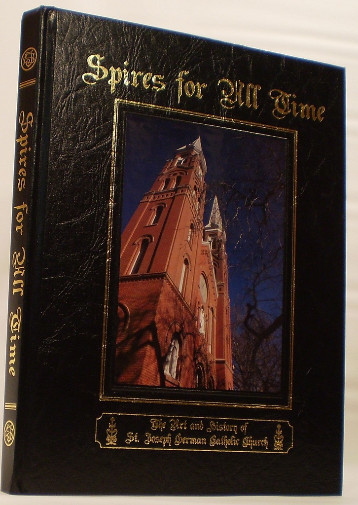 Spires for all Time The Art and History of St. Joseph German Catholic Church