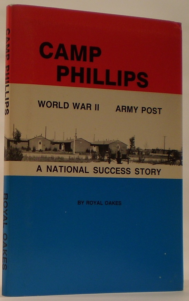 Image for Camp Phillips World War II Army Post A National Success Story an American Achievement