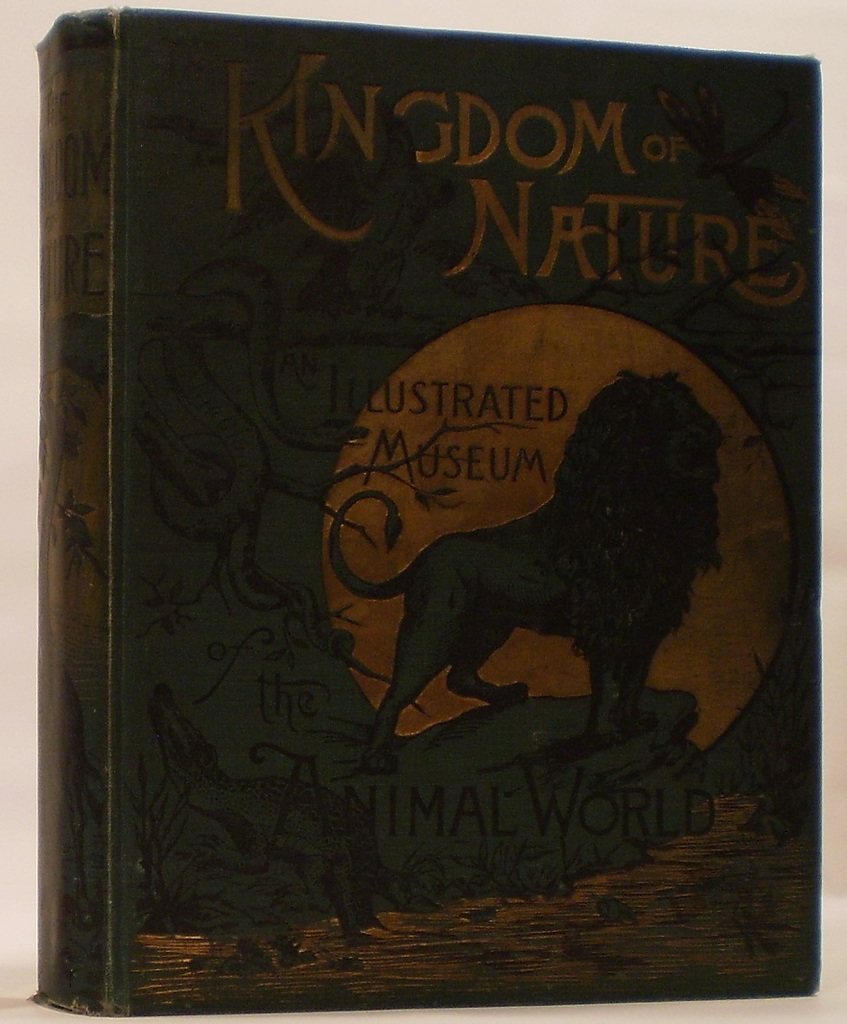 Image for The Kingdom of Nature An Illustrated Museum of the Animal World...