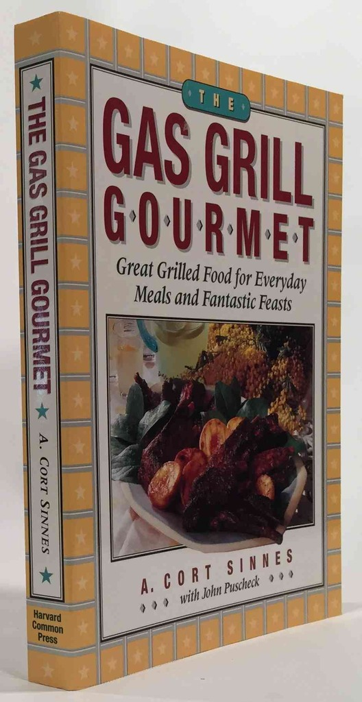 Image for The Gas Grill Gourmet  Great Grilled Food for Everyday Meals and Fantastic Feasts