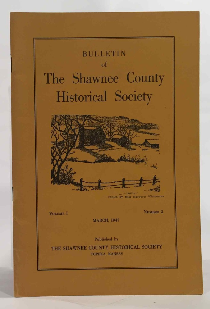 Image for Bulletin of the Shawnee County Historical Society Volume 1, Number 2 Shawnee County Historical Society Bulletin No. 2