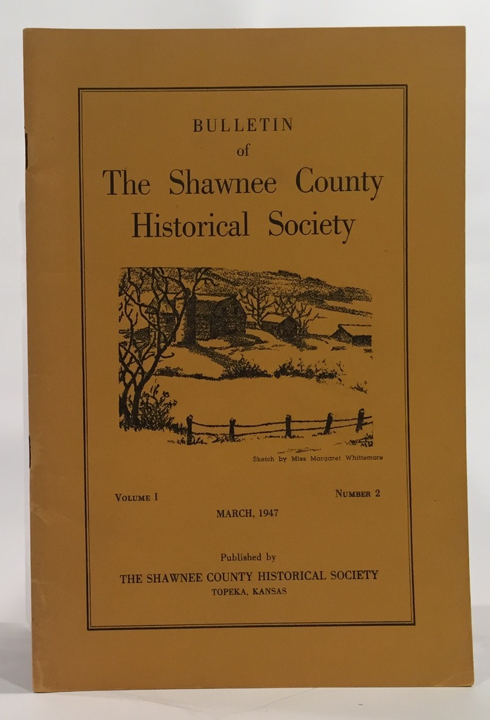 Image for Bulletin of the Shawnee County Historical Society Volume 1, Number 3 Shawnee County Historical Society Bulletin No. 3