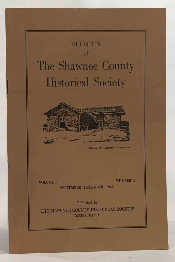Image for Bulletin of the Shawnee County Historical Society Volume 1, Number 4 Shawnee County Historical Society Bulletin No. 4