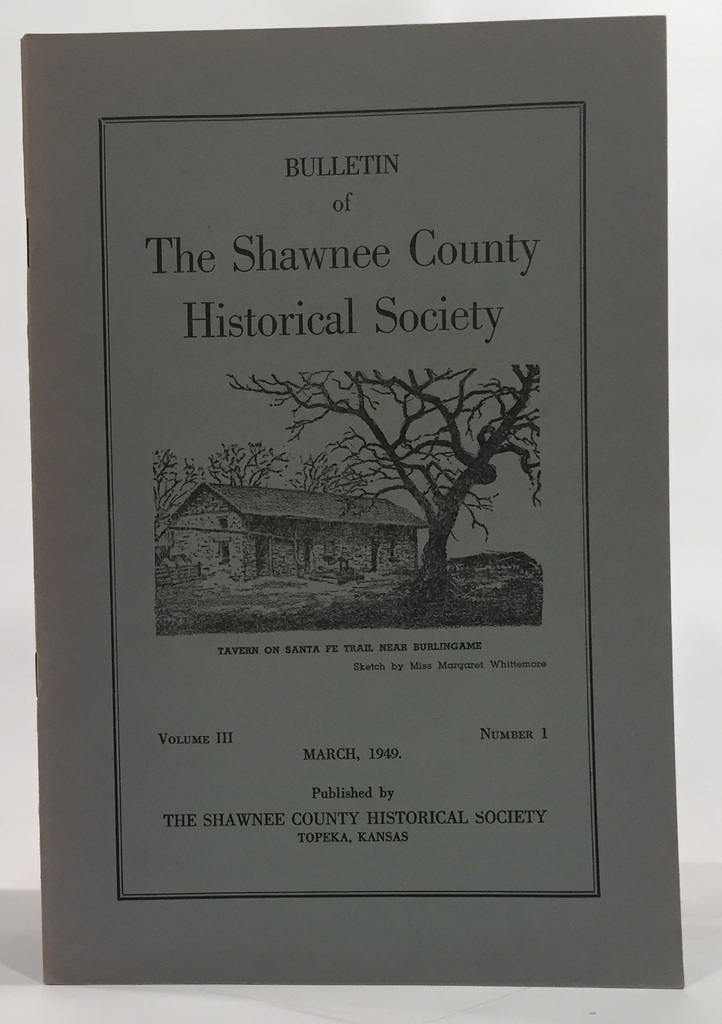 Image for Bulletin of the Shawnee County Historical Society Volume 3, Number 1 Shawnee County Historical Society Bulletin No. 9