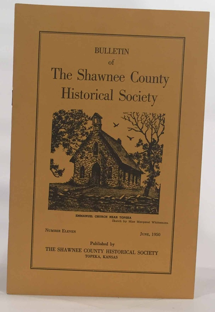 Image for Bulletin of the Shawnee County Historical Society Shawnee County Historical Society Bulletin No. 11