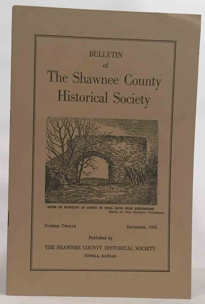 Image for Bulletin of the Shawnee County Historical Society Shawnee County Historical Society Bulletin No. 12