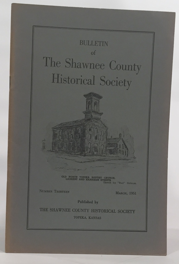 Image for Bulletin of the Shawnee County Historical Society Shawnee County Historical Society Bulletin No. 13