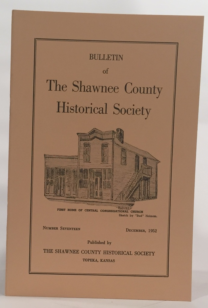 Image for Bulletin of the Shawnee County Historical Society Shawnee County Historical Society Bulletin No. 17