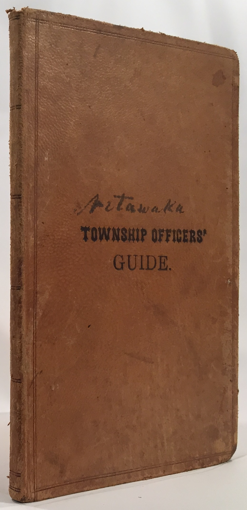 Image for Spalding's Township Officers' Guide With Practical Forms Prepared Expressly for County Clerks, Township Trustees, Township Treasurers, Township Clerks, and Road Overseers of the State of Kansas.