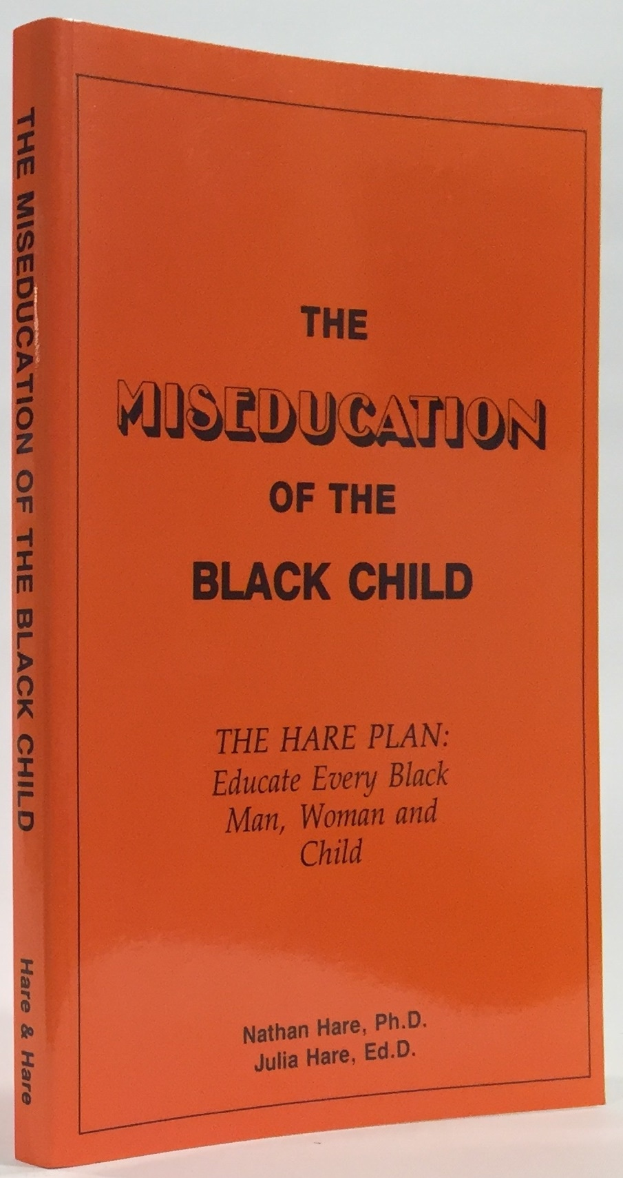 Image for The Miseducation of the Black Child -- The Hare Plan  Educate Every Black Man, Woman and Child