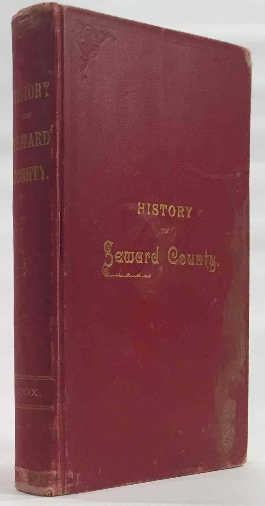 Image for History of Seward County, Nebraska Together with a Chapter of Reminiscenses of the Early Settlement of Lancaster County