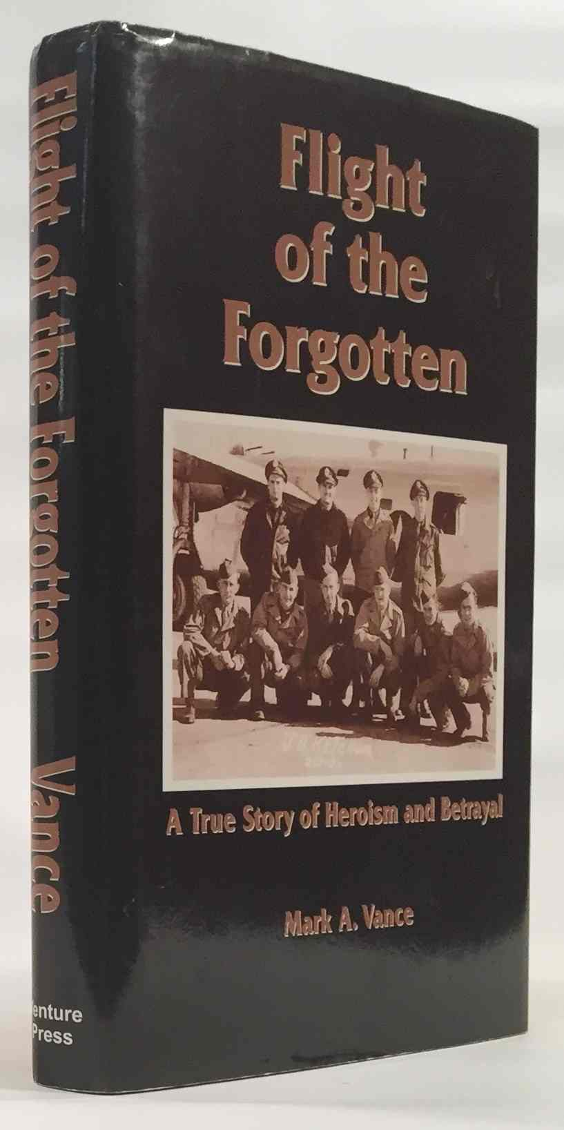 Image for Flight of the Forgotten A True Story of Heroism and Betrayal
