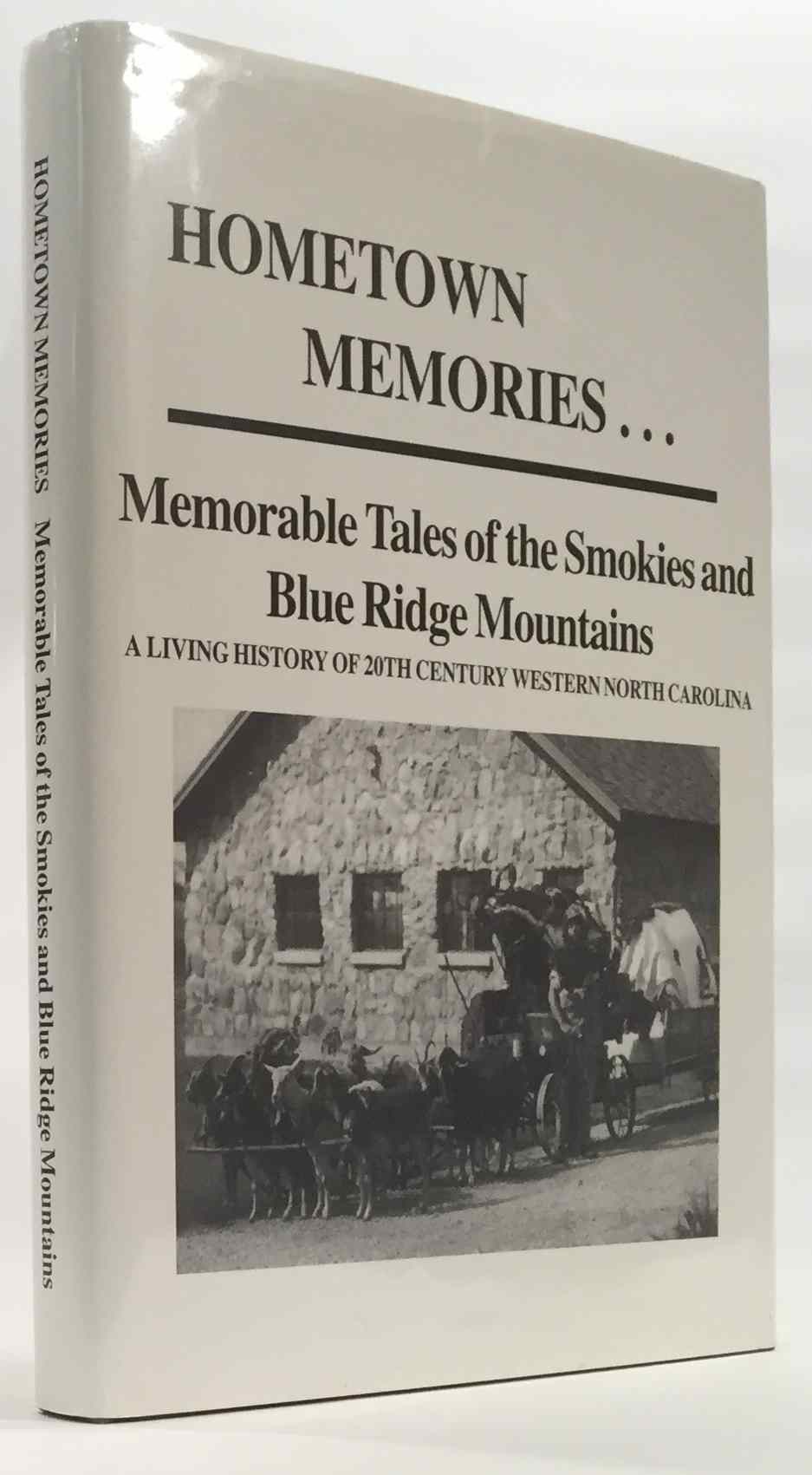 Image for Hometown Memories... Memorable Tales of the Smokies and Blue Ridge Mountains A Living History of 20th Century Western North Carolina