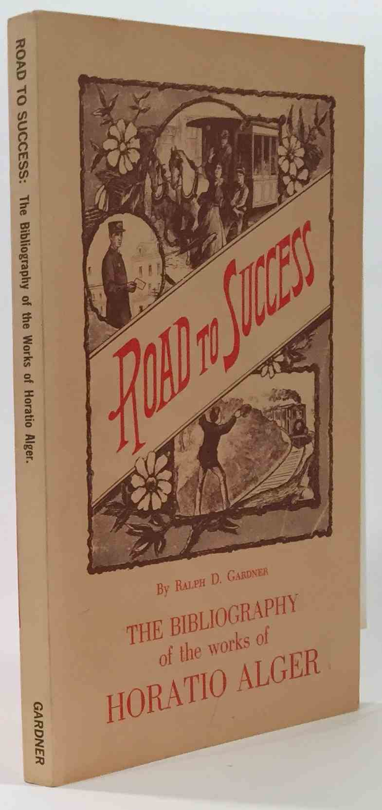 Image for Road to Success The Bibliography of the Works of Horatio Alger
