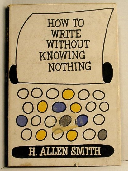 Image for How to Write Without Knowing Nothing