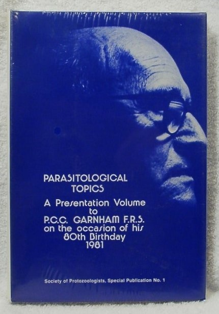 Image for Parasitological Topics a Presentation Volume to P. C. C. Garnham F. R. S. on the Occasion of His 80th Birthday 1981