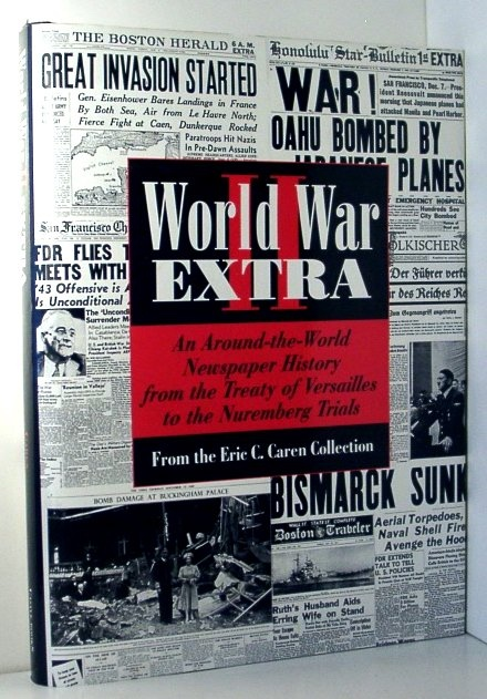 Image for World War II Extra; an Around-The-World Newspaper History from the Treaty of Versailles to the Nuremberg Trials