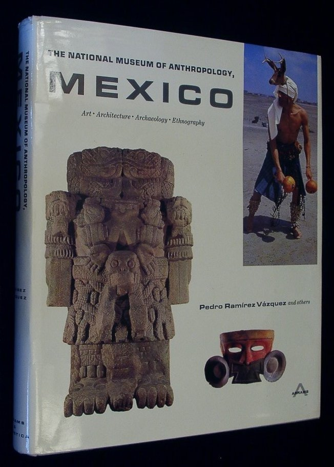 "Image for ""The National Museum of Anthropology Mexico. Art, Architecture, Archaeology, Anthropology"""