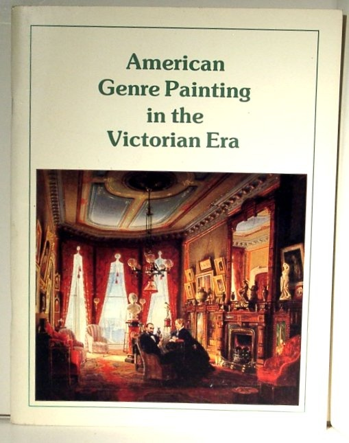 Image for American Genre Painting in the Victorian Era: Winslow Homer, Eastman Johnson, and Their Contemporiers -- Exhibition Catalogue