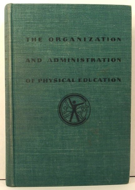Image for The Organization and Administration of Physical Education