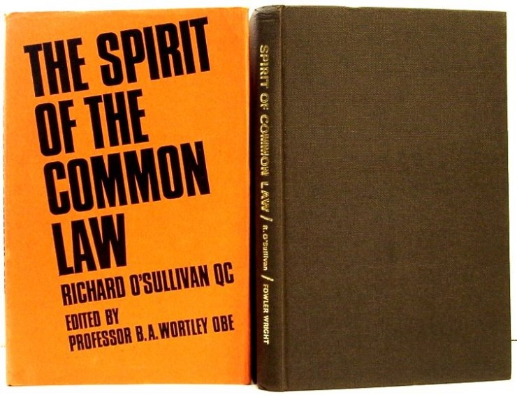 Image for The Spirit of the Common Law. a Representative Collection of the Papers of Richard O'Sullivan, Q. C. , K. S. G.