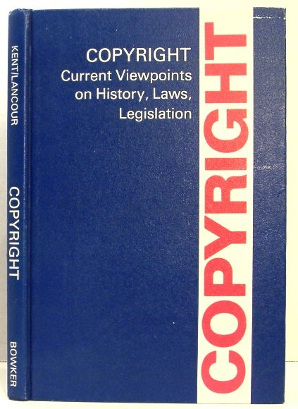 Image for Copyright: Current Viewpoints on History, Laws, Legislation