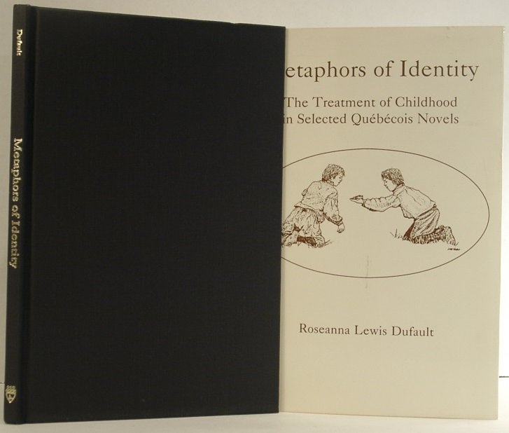 Image for Metaphors of Identity; the Treatment of Childhood in Selected Quebecois Novels
