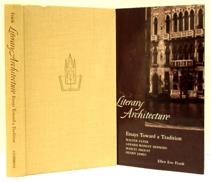 Image for Literary Architecture; Essays Toward a Tradition. Walter Pater, Gerard Manley Hopkins, Marcel Proust, Henry James