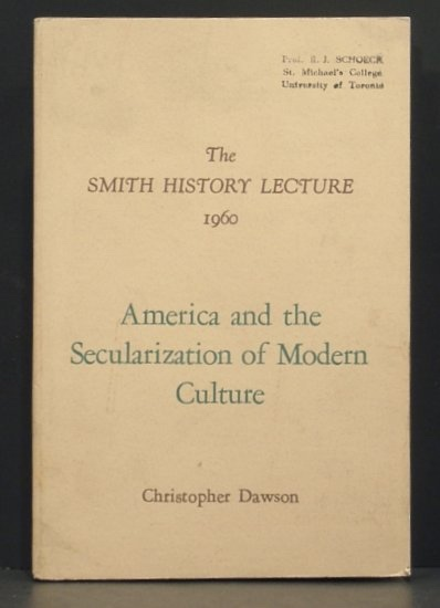 Image for America and the Secularization of Modern Culture. the Smith History Lecture (1960) under the Auspices of the History Department, University of Saint Thomas