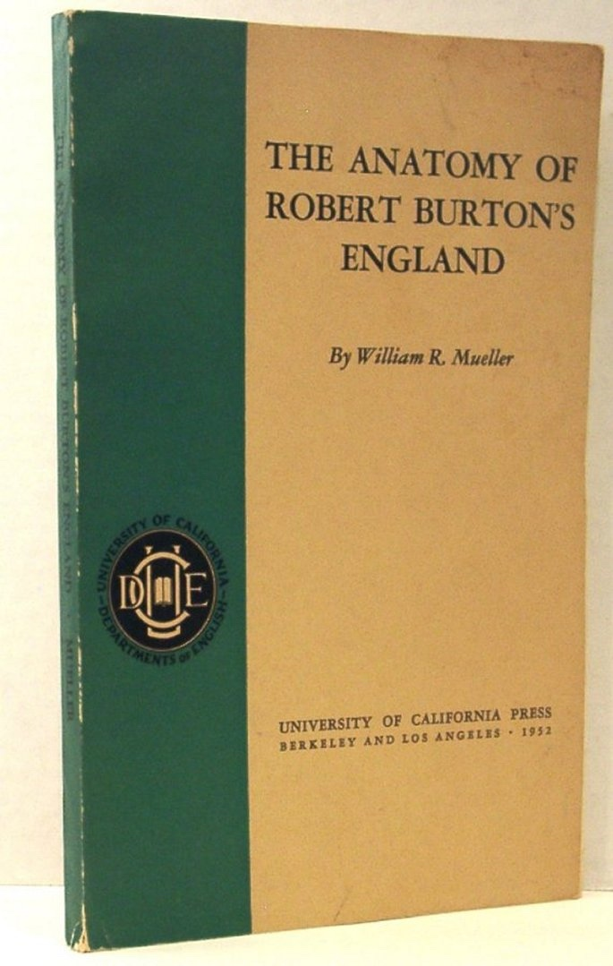 Image for The Anatomy of Robert Burton's England (University of California - Departments of English)