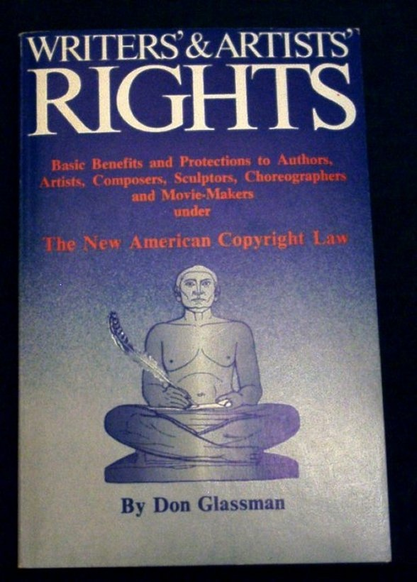 Image for Writer's & Artists' Rights. Basic Benefits and Protections to Authors, Artists, Composers, Sculptors, Choreographers and Movie-Makers under the New American Copyright Law