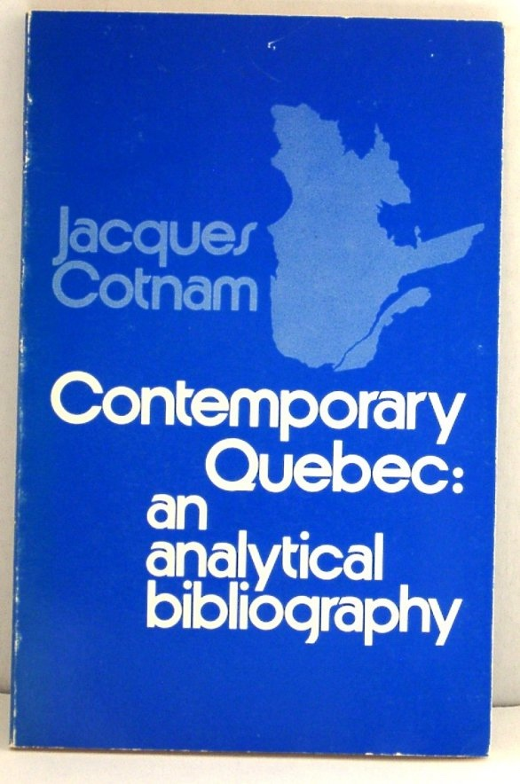 Image for Contemporary Quebec: an Analytical Bibliography