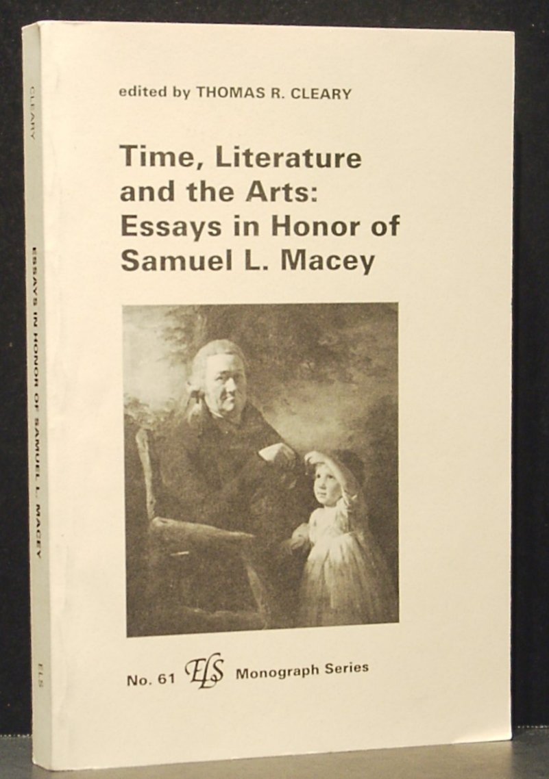 Image for Time, Literature and the Arts: Essays in Honor of Samuel L. Macey. (No. 61 ELS Monograph Series)
