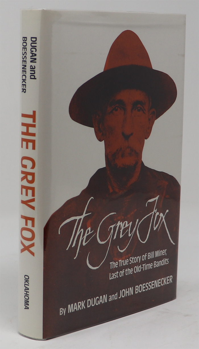 Image for The Grey Fox: the True Story of Bill Miner - Last of the Old-Time Bandits