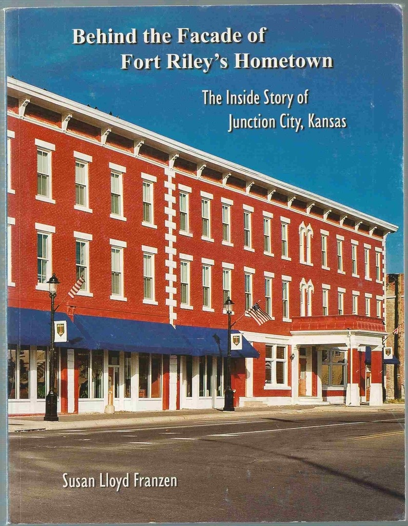 Image for Behind the Facade of Fort Riley's Hometown: The Inside Story of Junction City, Kansas
