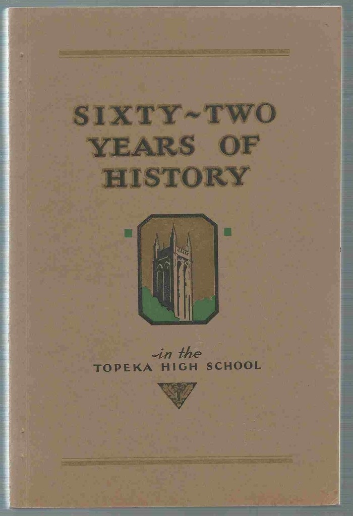Image for Sixty-two Years of History in the Topeka High School 1870 - 1932